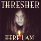 THRESHER: Here I Am