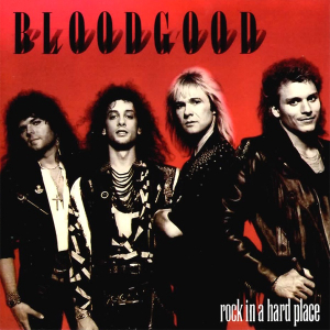 Bilde av BLOODGOOD: Rock In A Hard Place (Re-Mastered)